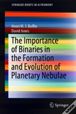 Wook.pt - The Importance Of Binaries In The Formation And Evolution Of Planetary Nebulae