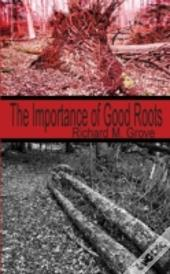 The Importance Of Good Roots