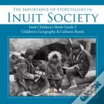 The Importance Of Storytellers In Inuit Society | Inuit Children'S Book Grade 3 | Children'S Geography & Cultures Books