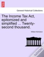 The Income Tax Act, Epitomized And Simpl