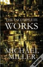 The Incomplete Works