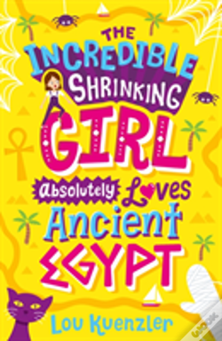 Wook.pt - The Incredible Shrinking Girl Absolutely Loves Ancient Egypt