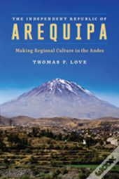 The Independent Republic Of Arequipa