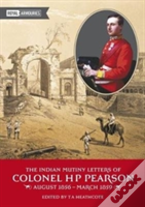 The Indian Mutiny Letters Of Colonel H.P. Pearson August 1865-March 1859