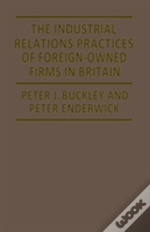 The Industrial Relation Practices Of Foreign Firms In Britain