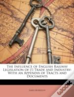 The Influence Of English Railway Legisla