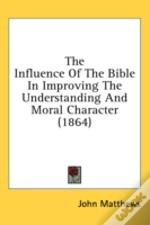 The Influence Of The Bible In Improving