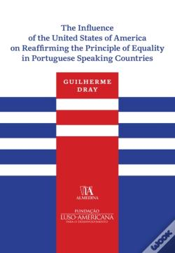 Wook.pt - The Influence Of The United States Of America On Reaffirming The Principle Of Equality In Portuguese
