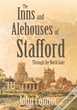 The Inns And Alehouses Of Stafford