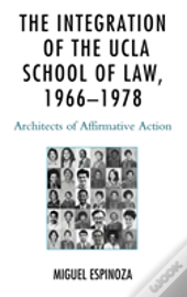 The Integration Of The Ucla School Of Law, 1966-1978