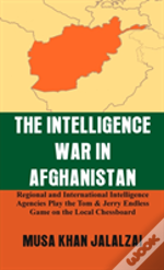 The Intelligence War In Afghanistan