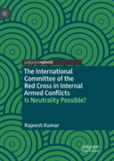 The International Committee Of The Red Cross In Internal Armed Conflicts
