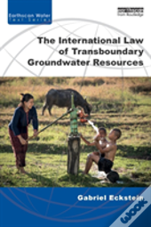 The International Law Of Transboundary Groundwater Resources