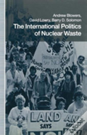 The International Politics Of Nuclear Waste