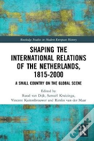The International Relations Of The Netherlands, 1815-2000