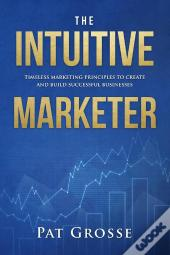 The Intuitive Marketer