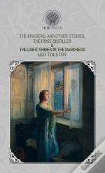 The Invaders, And Other Stories, The First Distiller & The Light Shines In The Darkness