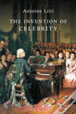 The Invention Of Celebrity