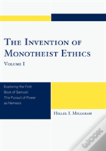 The Invention Of Monotheist Ethics