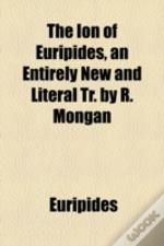 The Ion Of Euripides, An Entirely New An