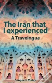 The Iran That I Experienced