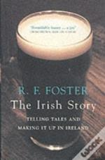 The Irish Story: Telling Tales And Makin