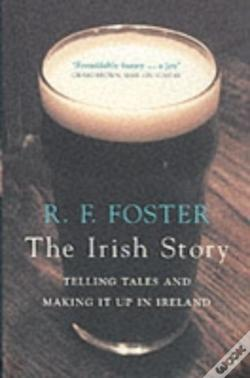 Wook.pt - The Irish Story: Telling Tales And Makin