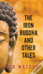 The Iron Buddha And Other Tales