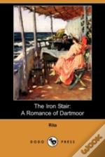 The Iron Stair: A Romance Of Dartmoor (D