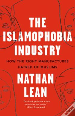 Wook.pt - The Islamophobia Industry - Second Edition