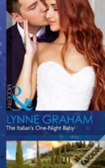 The Italian'S One-Night Baby (Brides For The Taking, Book 2)