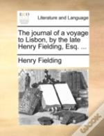 The Journal Of A Voyage To Lisbon, By Th