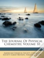The Journal Of Physical Chemistry, Volume 10