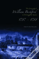 The Journal Of William Beckford In Portugal And Spain, 1787-1788