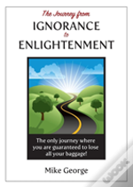 The Journey From Ignorance To Enlightenment