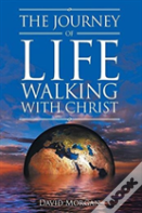 The Journey Of Life Walking With Christ
