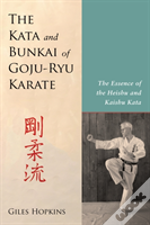The Kata And Bunkai Of Goju-Ryu Karate