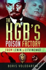 The Kgb'S Poison Factory