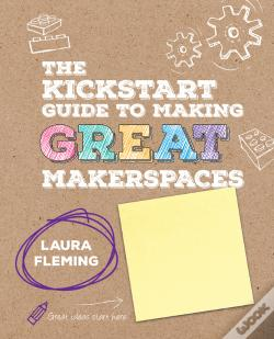 Wook.pt - The Kickstart Guide To Making Great Makerspaces