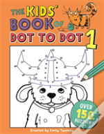 The Kids' Book Of Dot To Dot 1