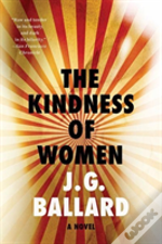 The Kindness Of Women 8211 A Novel