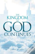 The Kingdom Of God Continues