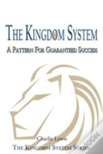 The Kingdom System: A Pattern For Guaranteed Success