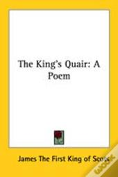 The King'S Quair: A Poem