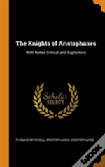 The Knights Of Aristophanes