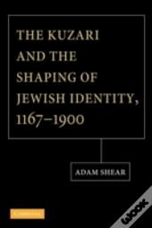 The Kuzari And The Shaping Of Jewish Identity, 1167-1900