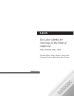 The Labor Market For Attorneys In The State Of California