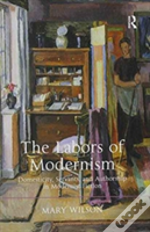 The Labors Of Modernism