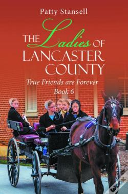 Wook.pt - The Ladies Of Lancaster County: True Friends Are Forever