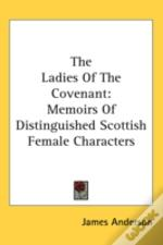 The Ladies Of The Covenant: Memoirs Of D